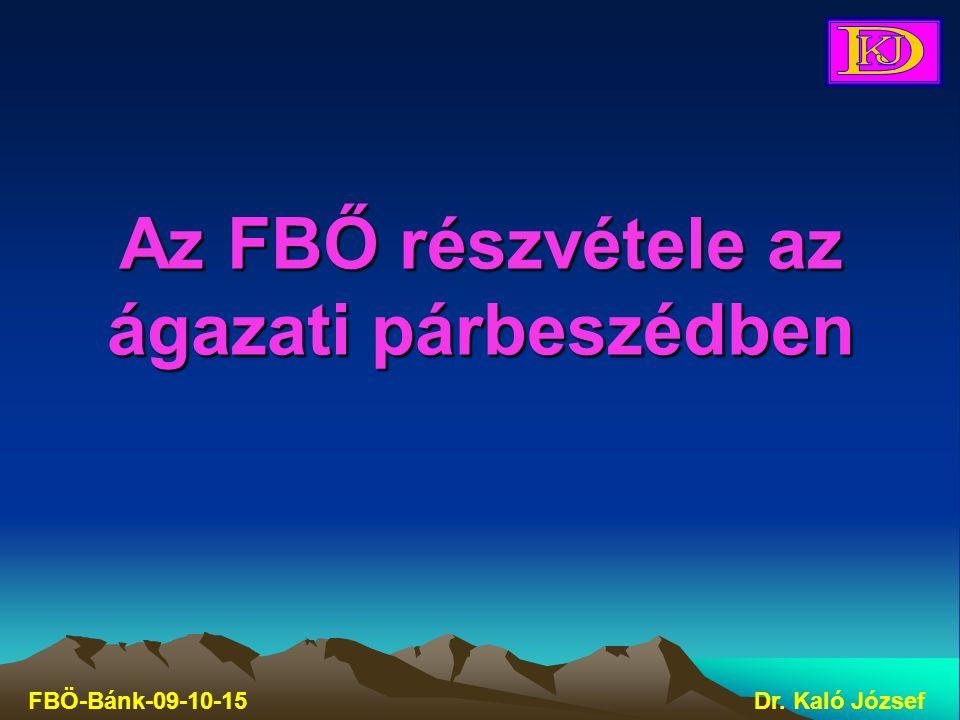 Az FBŐ részvétele az ágazati párbeszédben FBÖ-Bánk-09-10-15Dr. Kaló József
