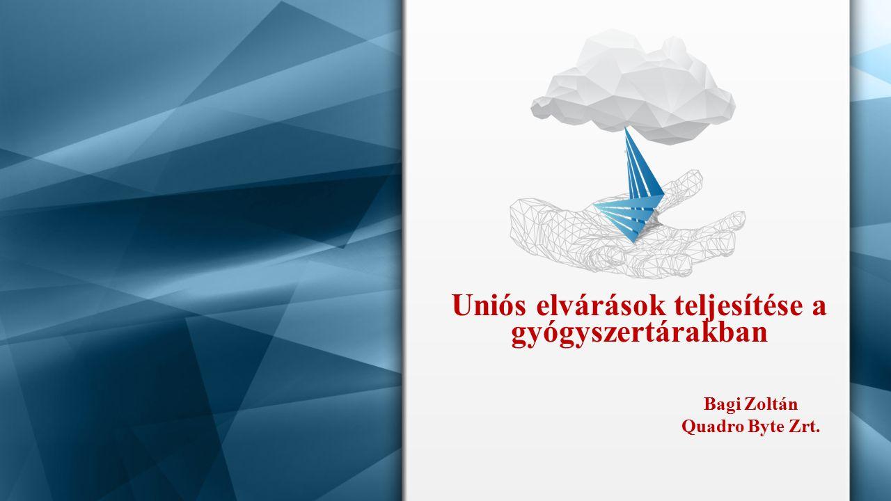 Bagi Zoltán Quadro Byte Zrt. Uniós elvárások teljesítése a gyógyszertárakban