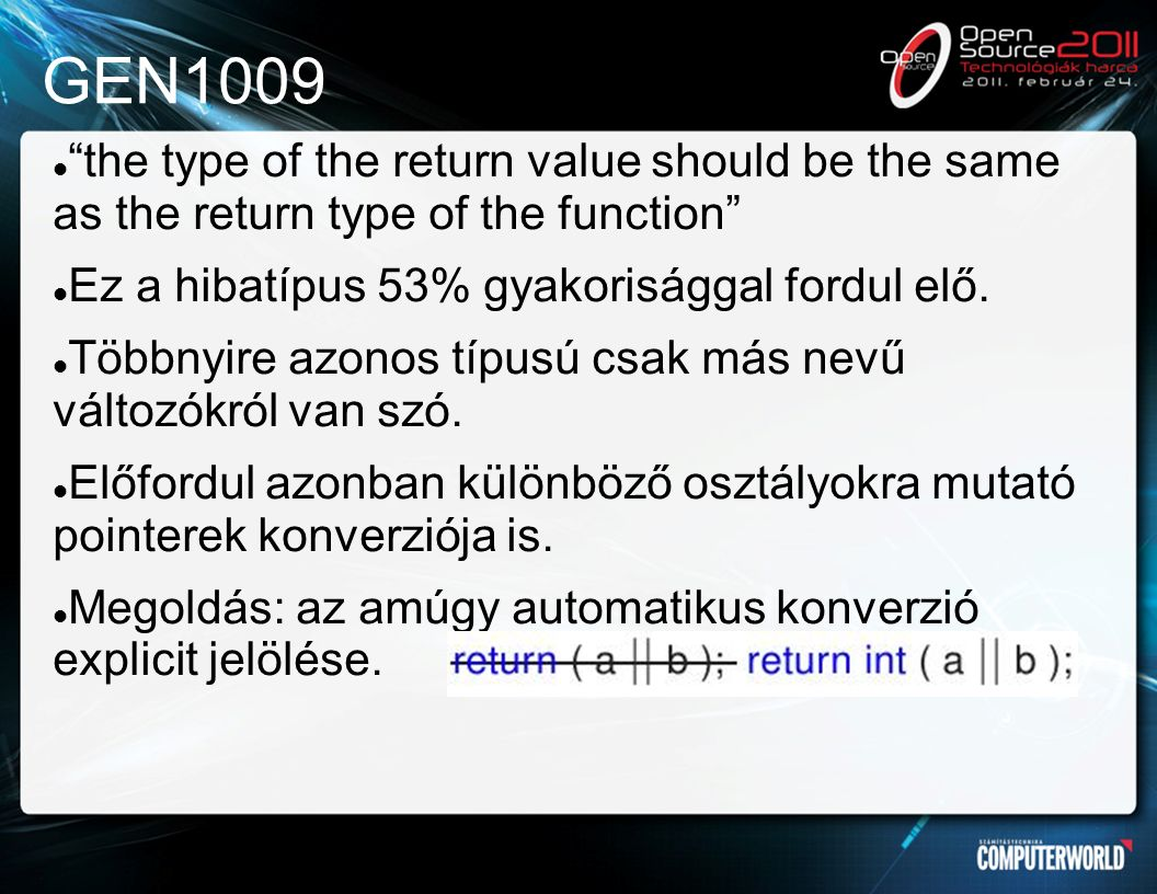 GEN1009 the type of the return value should be the same as the return type of the function Ez a hibatípus 53% gyakorisággal fordul elő.