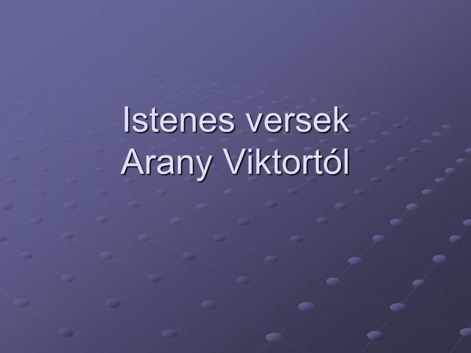 Istenes versek Arany Viktortól