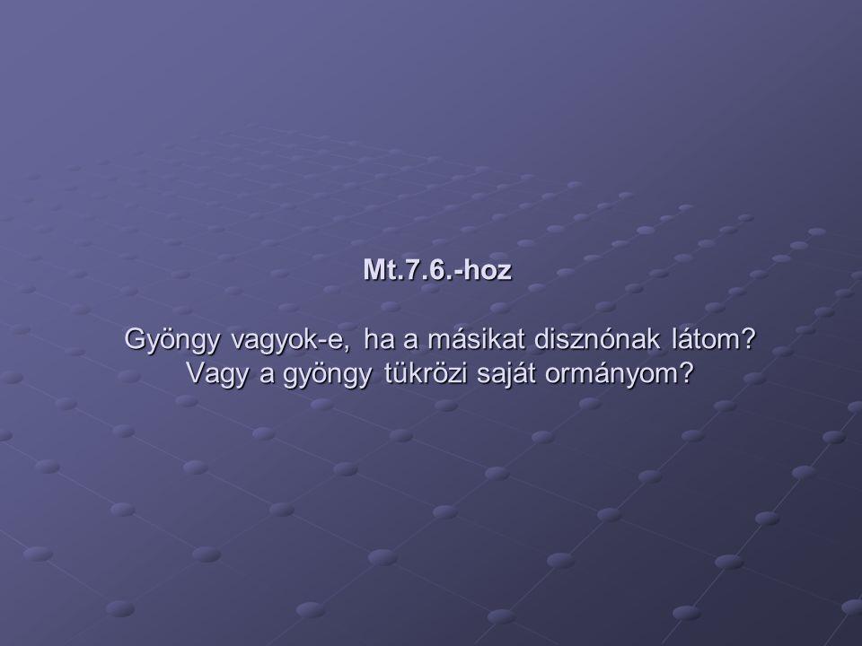 Mt.7.6.-hoz Gyöngy vagyok-e, ha a másikat disznónak látom? Vagy a gyöngy tükrözi saját ormányom?