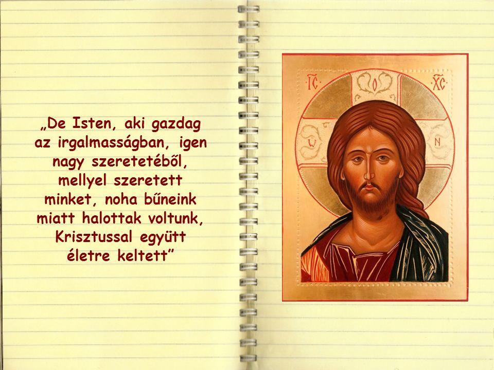 """Szeretete valóban """"nagy és """"gazdag , ahogy olvassuk az efezusiakhoz írt levélben, amelyből az élet igéjét vettük:"""