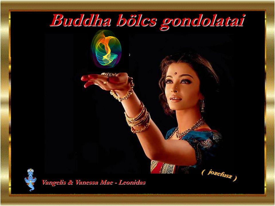 Buddha bölcs gondolatai Vangelis & Vanessa Mae - Leonidas ( ) jozefusz