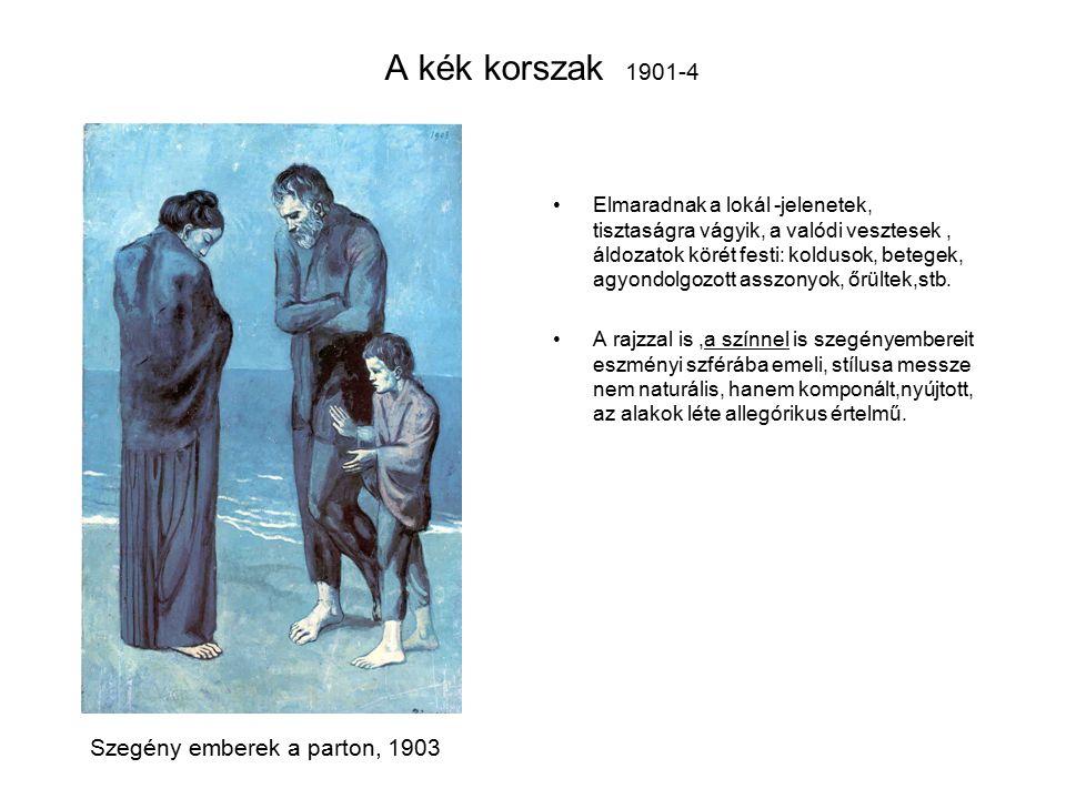 A kék korszak 1901-4 Elmaradnak a lokál -jelenetek, tisztaságra vágyik, a valódi vesztesek, áldozatok körét festi: koldusok, betegek, agyondolgozott asszonyok, őrültek,stb.