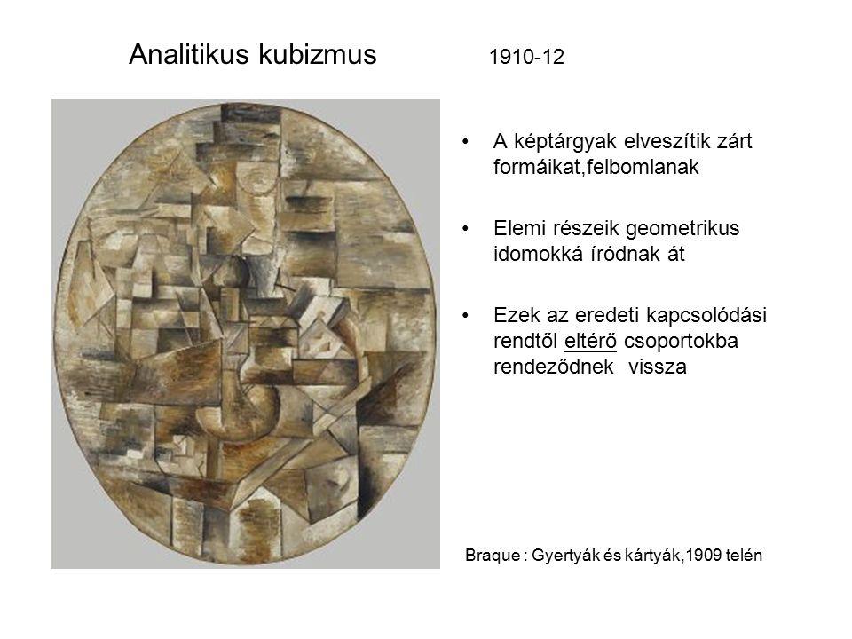 Analitikus kubizmus 1910-12 A képtárgyak elveszítik zárt formáikat,felbomlanak Elemi részeik geometrikus idomokká íródnak át Ezek az eredeti kapcsolódási rendtől eltérő csoportokba rendeződnek vissza Braque : Gyertyák és kártyák,1909 telén