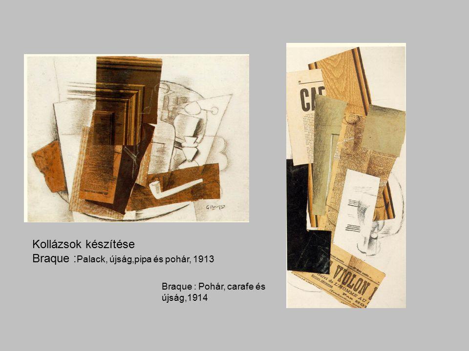 Kollázsok készítése Braque : Palack, újság,pipa és pohár, 1913 Braque : Pohár, carafe és újság,1914
