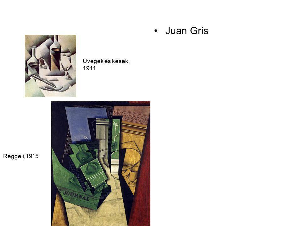Juan Gris Üvegek és kések, 1911 Reggeli,1915