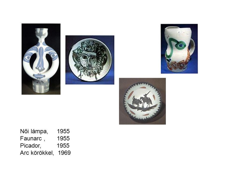 Női lámpa, 1955 Faunarc, 1955 Picador, 1955 Arc körökkel, 1969