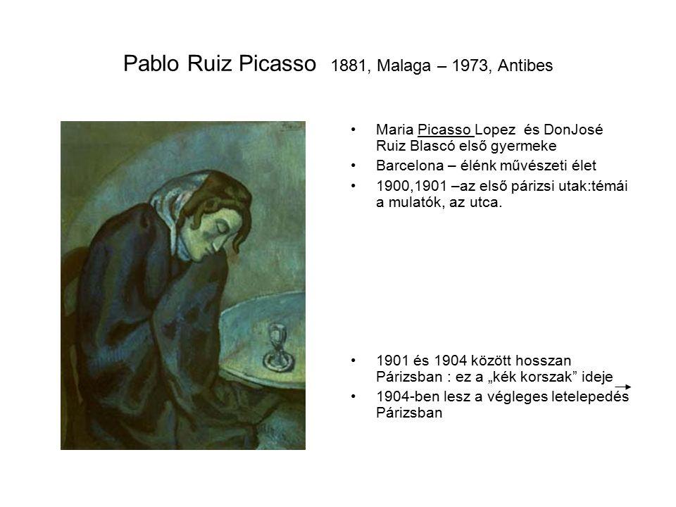 Pablo Ruiz Picasso 1881, Malaga – 1973, Antibes Maria Picasso Lopez és DonJosé Ruiz Blascó első gyermeke Barcelona – élénk művészeti élet 1900,1901 –az első párizsi utak:témái a mulatók, az utca.