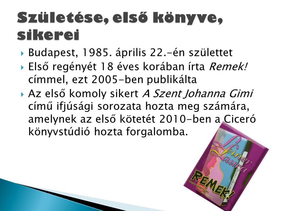  Budapest, 1985. április 22.-én születtet  Első regényét 18 éves korában írta Remek! címmel, ezt 2005-ben publikálta  Az első komoly sikert A Szent