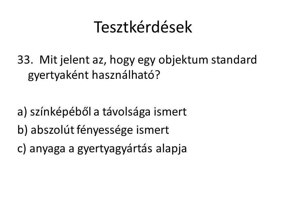 Tesztkérdések 33. Mit jelent az, hogy egy objektum standard gyertyaként használható.