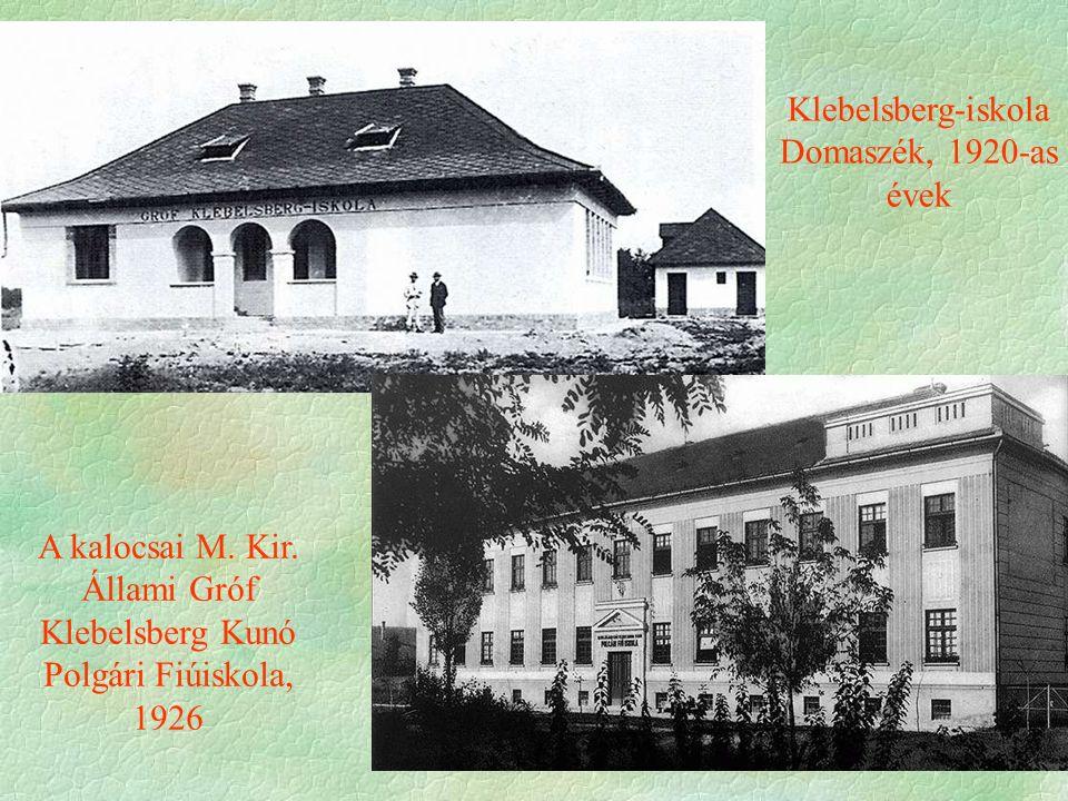 Klebelsberg-iskola Domaszék, 1920-as évek A kalocsai M. Kir. Állami Gróf Klebelsberg Kunó Polgári Fiúiskola, 1926