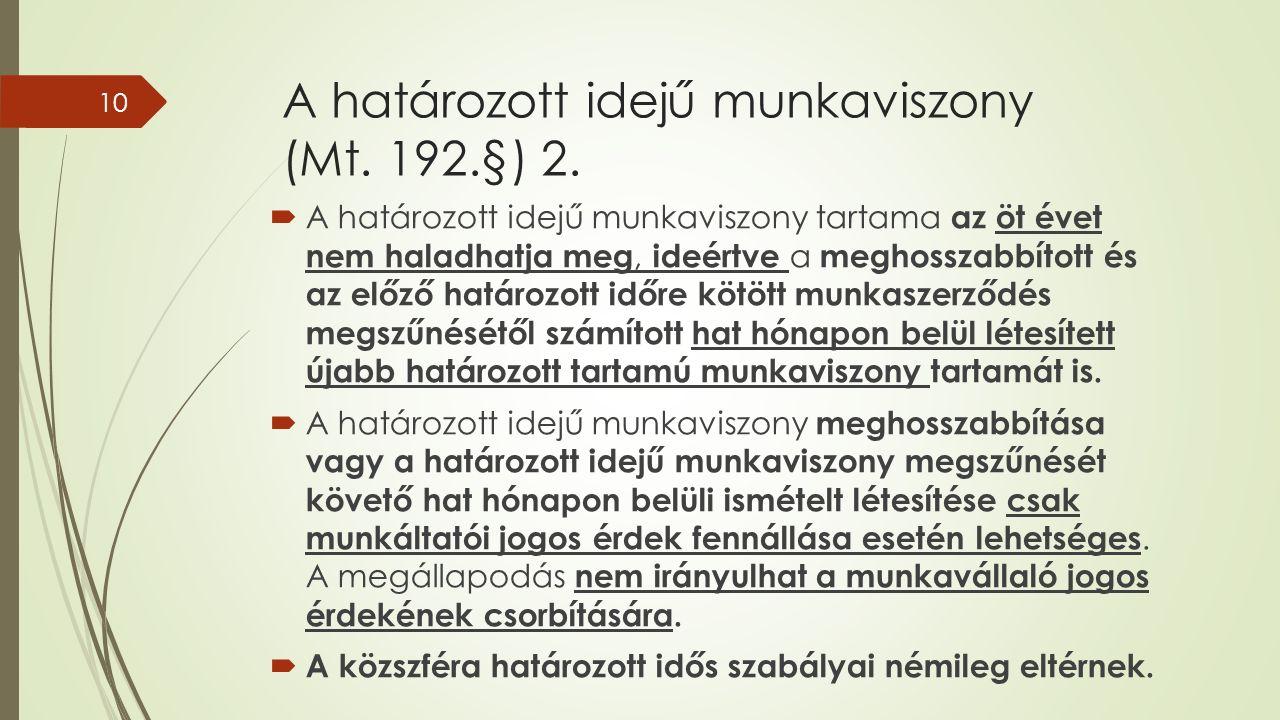 A határozott idejű munkaviszony (Mt. 192.§) 2.