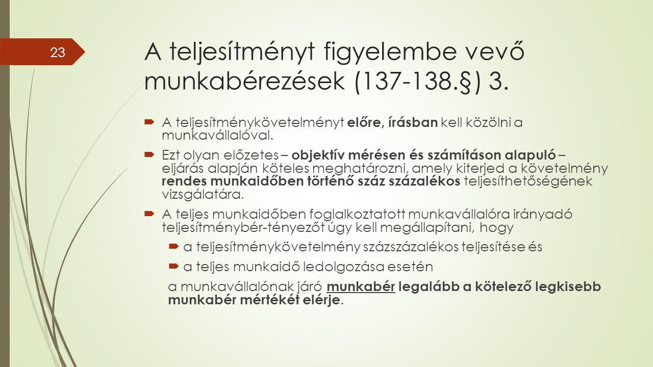 A teljesítményt figyelembe vevő munkabérezések (137-138.§) 3.