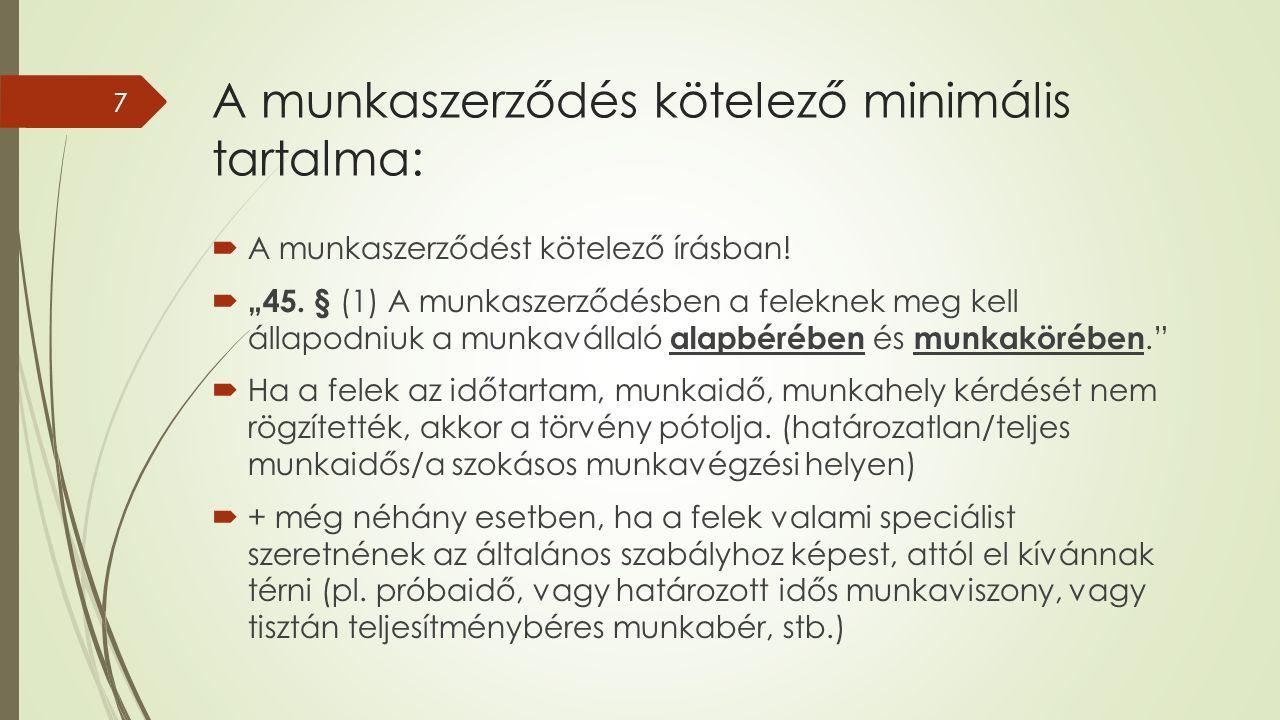 A munkaszerződés kötelező minimális tartalma:  A munkaszerződést kötelező írásban.
