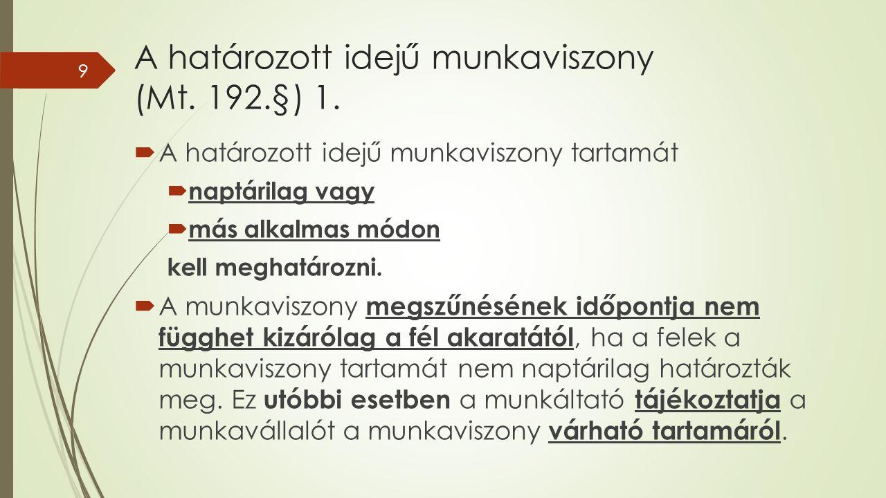 A határozott idejű munkaviszony (Mt. 192.§) 1.