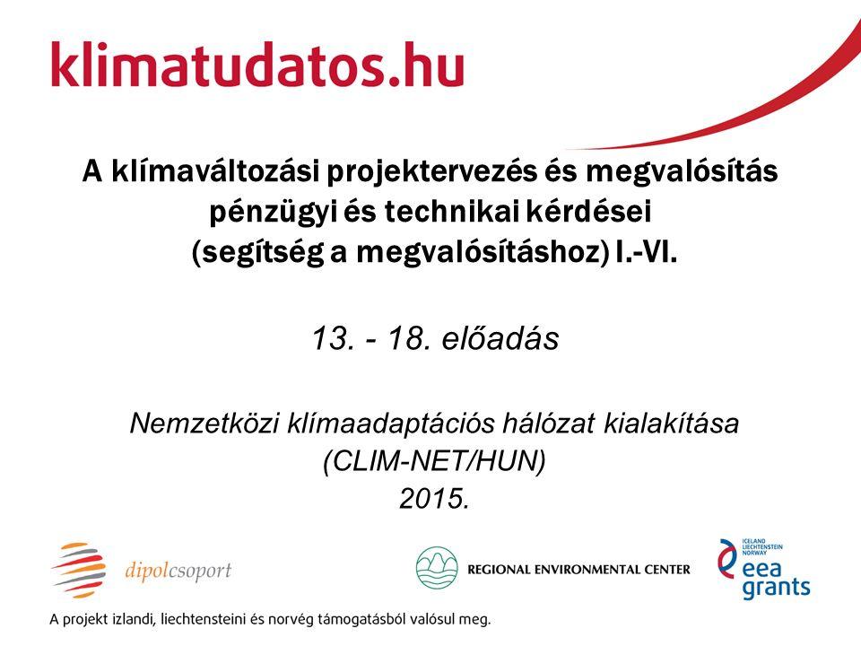 A klímaváltozási projektervezés és megvalósítás pénzügyi és technikai kérdései (segítség a megvalósításhoz) I.-VI.