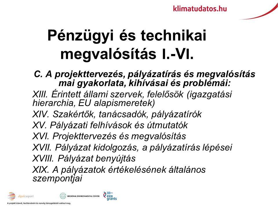 Pénzügyi és technikai megvalósítás I. -V I. C.