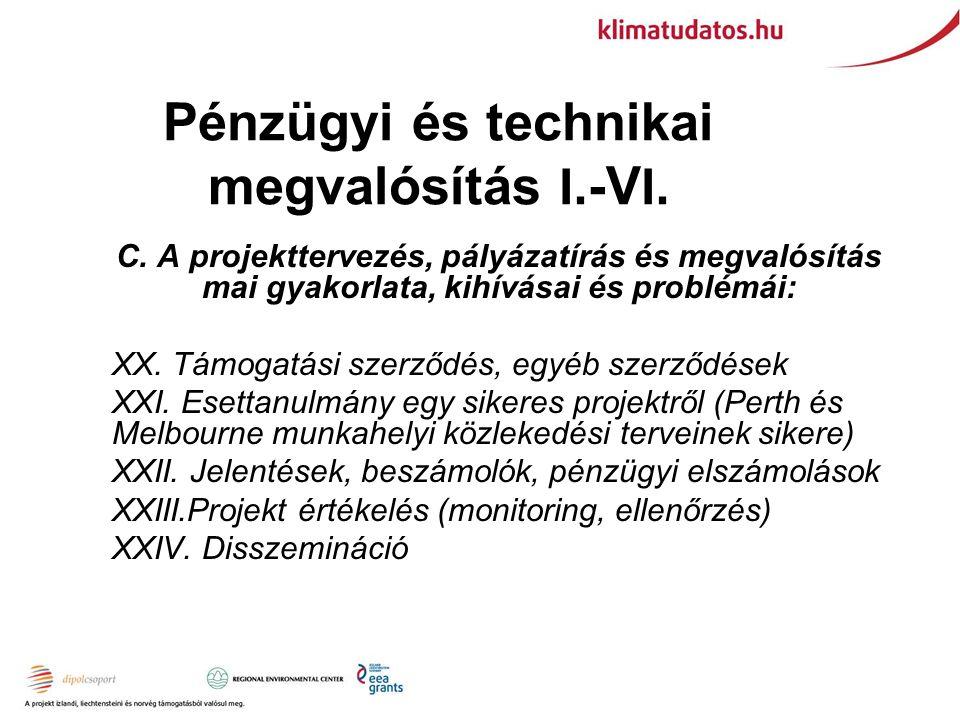 Pénzügyi és technikai megvalósítás I.-V I. C.