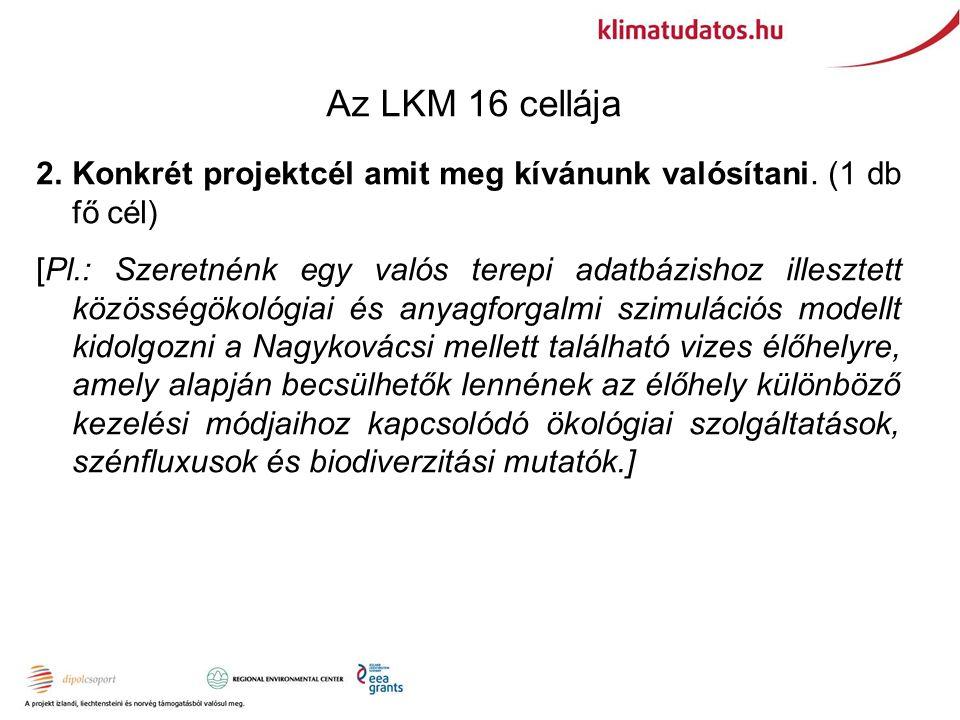 Az LKM 16 cellája 2.Konkrét projektcél amit meg kívánunk valósítani.