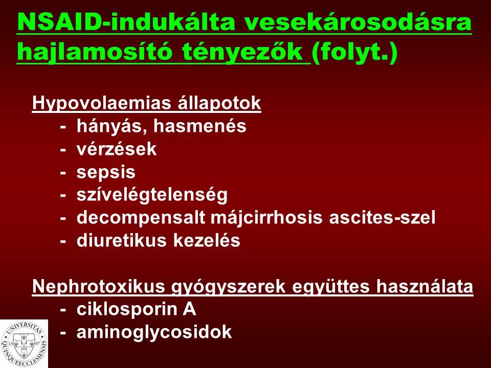 NSAID-indukálta vesekárosodásra hajlamosító tényezők (folyt.) Hypovolaemias állapotok - hányás, hasmenés - vérzések - sepsis - szívelégtelenség - deco