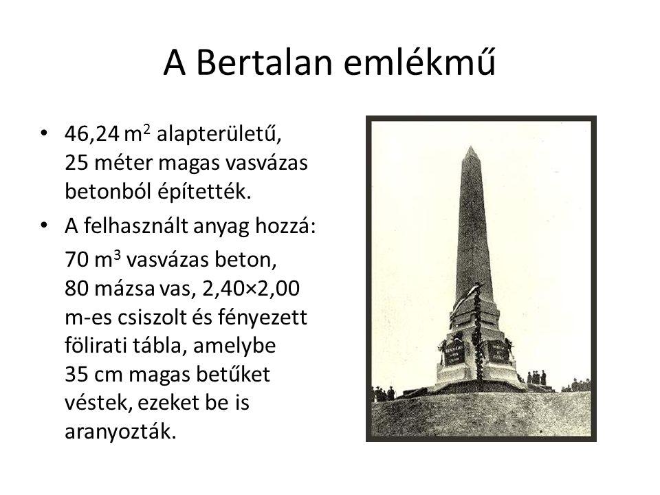 A Bertalan emlékmű 46,24 m 2 alapterületű, 25 méter magas vasvázas betonból építették.