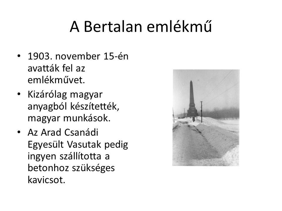 A Bertalan emlékmű 1903. november 15-én avatták fel az emlékművet.