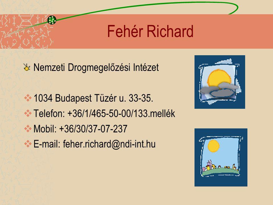 Fehér Richard Nemzeti Drogmegelőzési Intézet  1034 Budapest Tüzér u. 33-35.  Telefon: +36/1/465-50-00/133.mellék  Mobil: +36/30/37-07-237  E-mail: