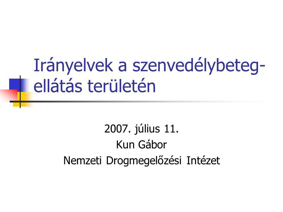 Irányelvek a szenvedélybeteg- ellátás területén 2007.