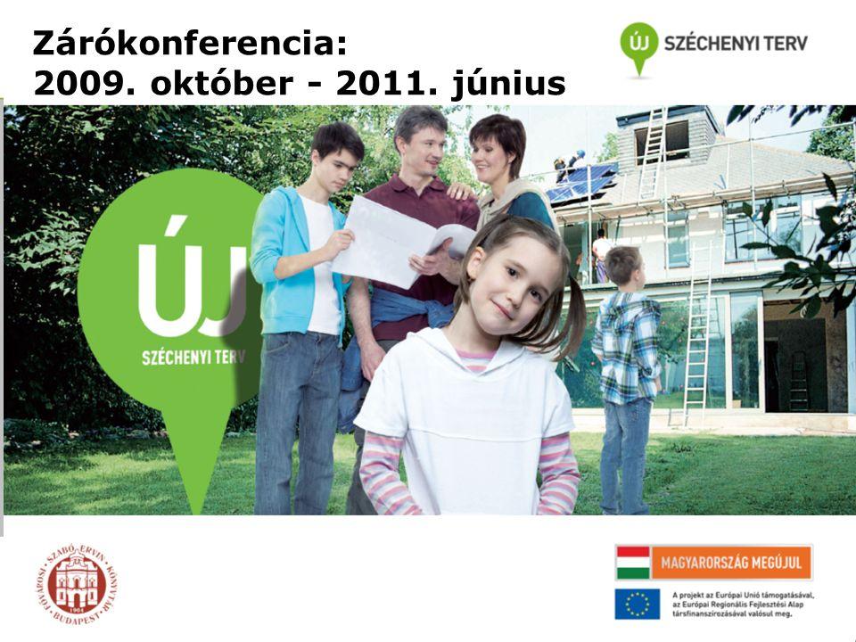 Zárókonferencia: 2009. október - 2011. június