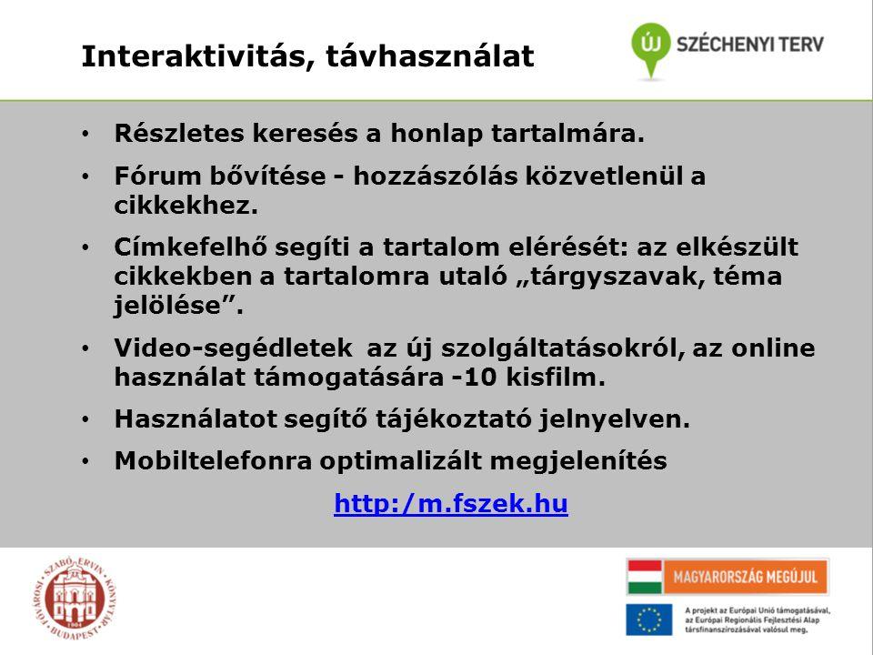 Interaktivitás, távhasználat Részletes keresés a honlap tartalmára.