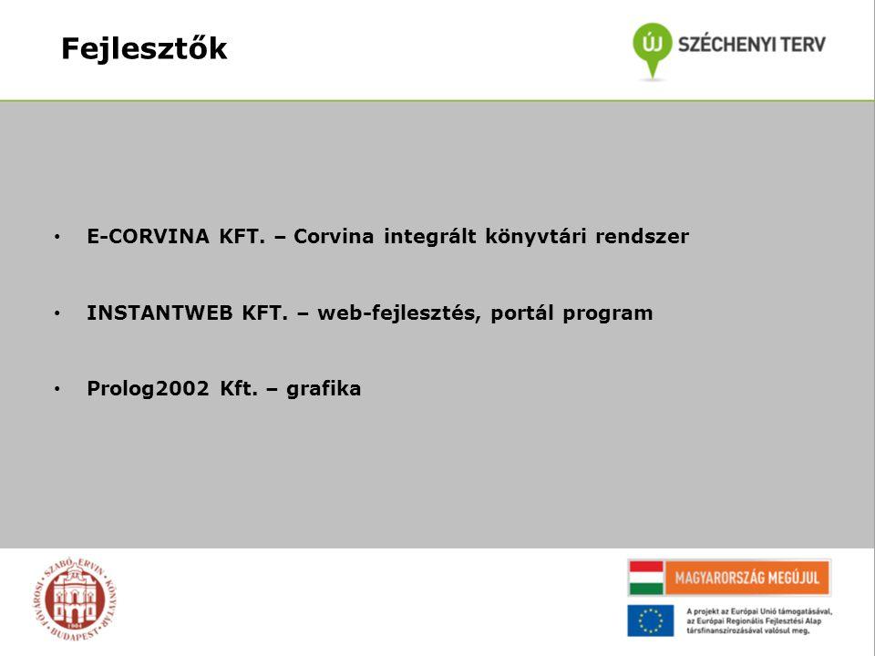 Fejlesztők E-CORVINA KFT. – Corvina integrált könyvtári rendszer INSTANTWEB KFT.