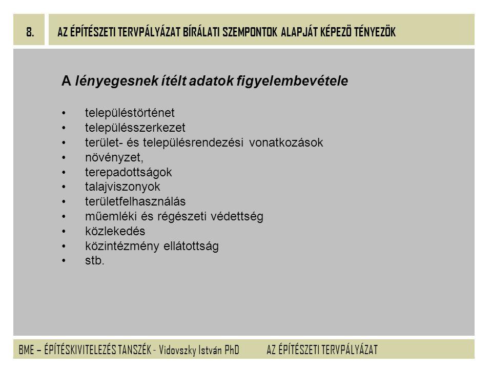 BME – ÉPÍTÉSKIVITELEZÉS TANSZÉK - Vidovszky István PhD 8.