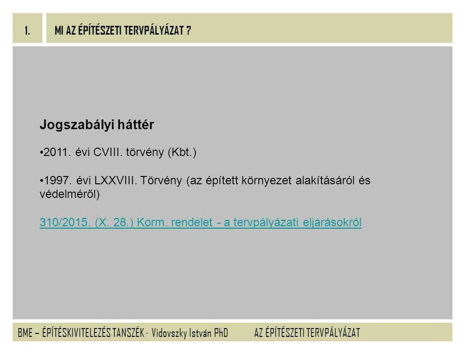 BME – ÉPÍTÉSKIVITELEZÉS TANSZÉK - Vidovszky István PhD 1.