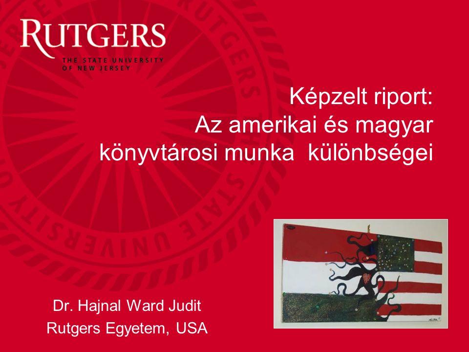 Képzelt riport: Az amerikai és magyar könyvtárosi munka különbségei Dr.