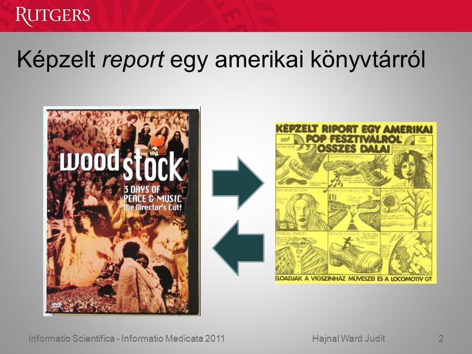 Informatio Scientifica - Informatio Medicata 2011Hajnal Ward Judit Képzelt report egy amerikai könyvtárról 2