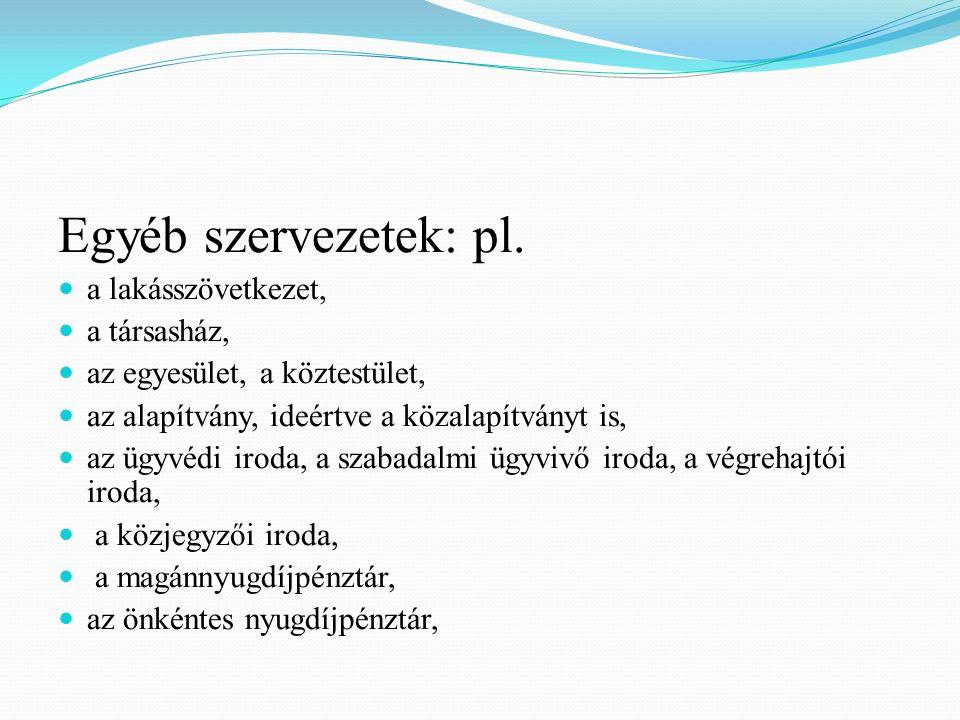 Egyéb szervezetek: pl.