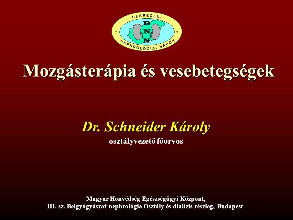 Mozgásterápia és vesebetegségek Mozgásterápia és vesebetegségek Dr.