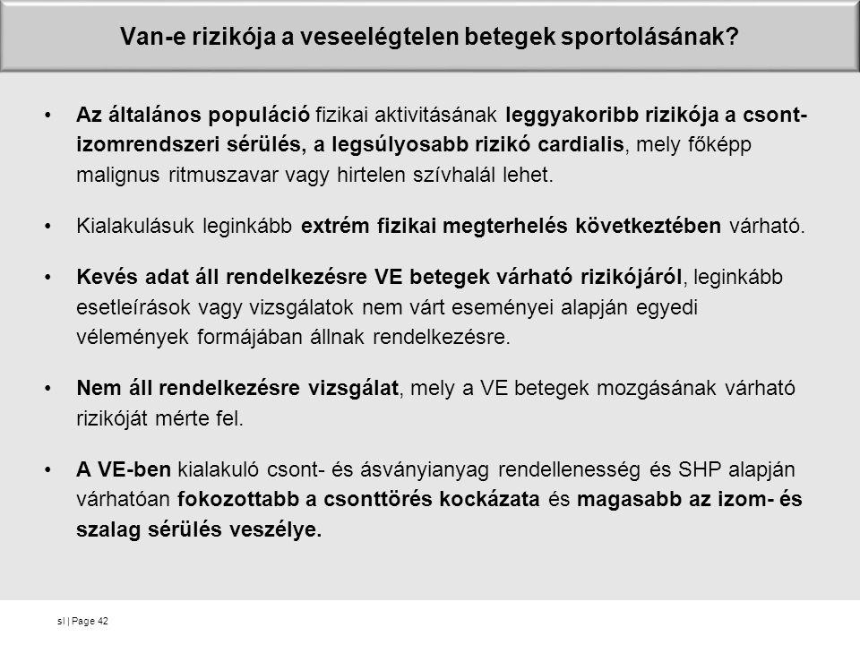 sl | Page Van-e rizikója a veseelégtelen betegek sportolásának? Az általános populáció fizikai aktivitásának leggyakoribb rizikója a csont- izomrendsz