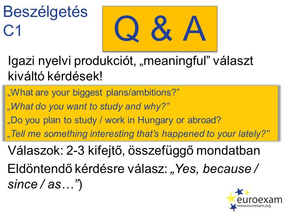 """Beszélgetés C1 Q & A Igazi nyelvi produkciót, """"meaningful választ kiváltó kérdések."""