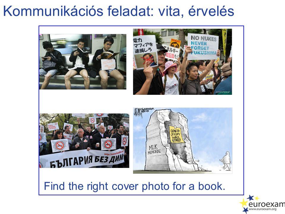 Kommunikációs feladat: vita, érvelés Find the right cover photo for a book.