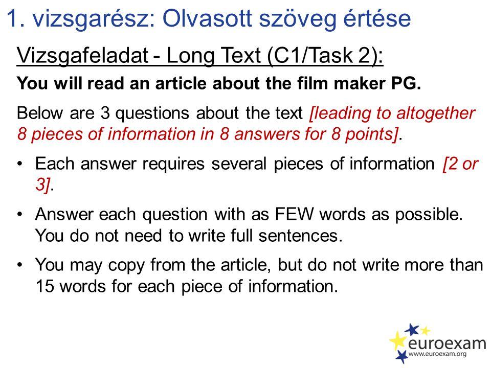 1. vizsgarész: Olvasott szöveg értése Vizsgafeladat - Long Text (C1/Task 2): You will read an article about the film maker PG. Below are 3 questions a