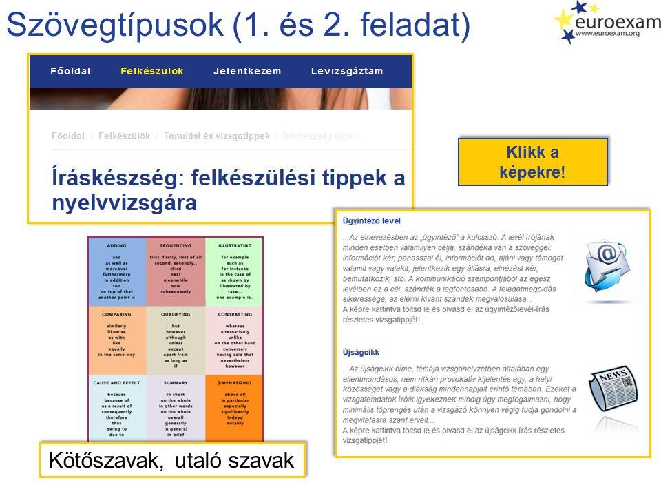 Szövegtípusok (1. és 2. feladat) Klikk a képekre! Klikk a képekre! Kötőszavak, utaló szavak