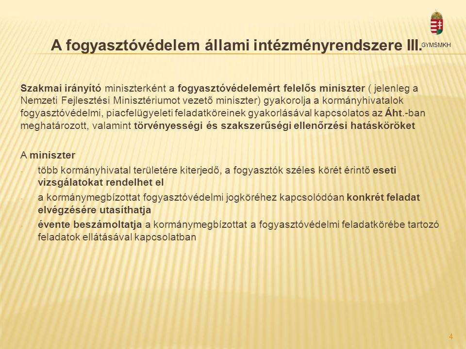 5 A kormányhivatal legfontosabb fogyasztóvédelmi feladatai, hatáskörei I.