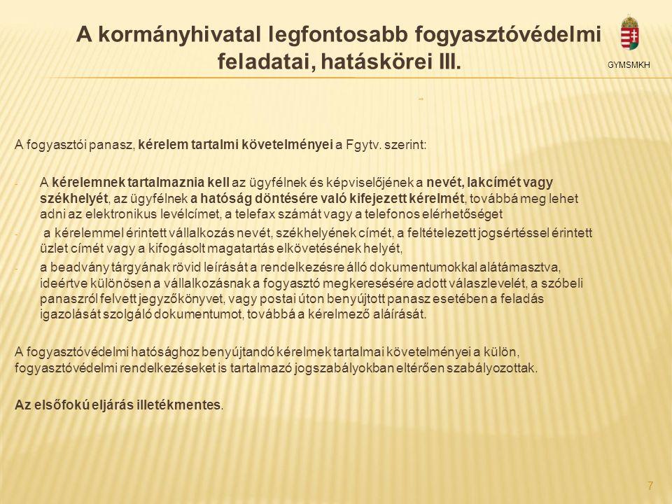 A kormányhivatal legfontosabb fogyasztóvédelmi feladatai, hatáskörei IV.