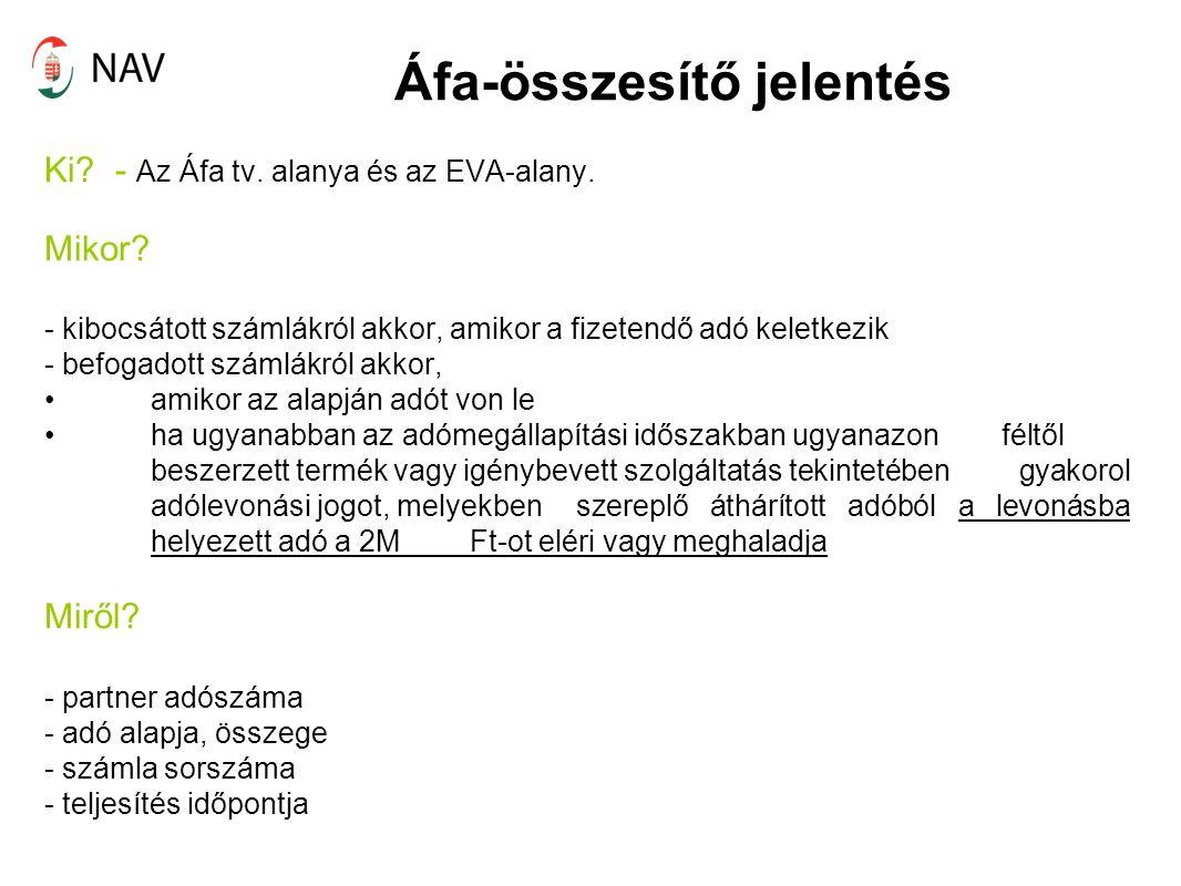 Áfa-összesítő jelentés Ki. - Az Áfa tv. alanya és az EVA-alany.