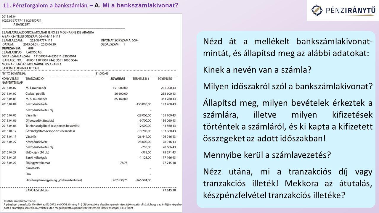 Nézd át a mellékelt bankszámlakivonat- mintát, és állapítsd meg az alábbi adatokat: Kinek a nevén van a számla.