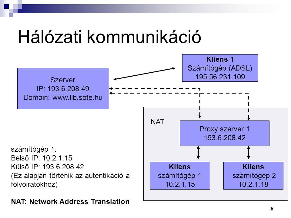 Hálózati kommunikáció, azonosítás, autentikációs módok IP azonosítás  Nincs szükség jelszóra, automatikus módszer  Csak fix IP címre adható (Pl.