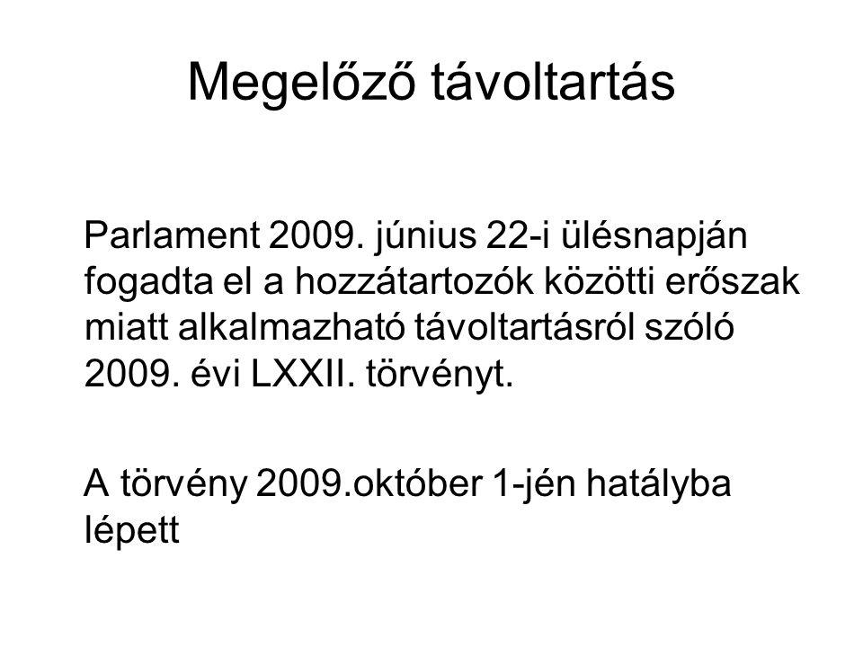 Megelőző távoltartás Parlament 2009.