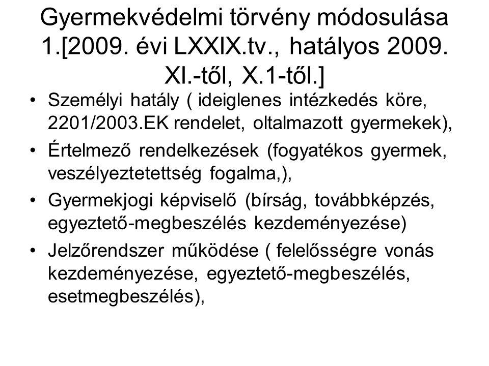 Gyermekvédelmi törvény módosulása 1.[2009. évi LXXIX.tv., hatályos 2009.
